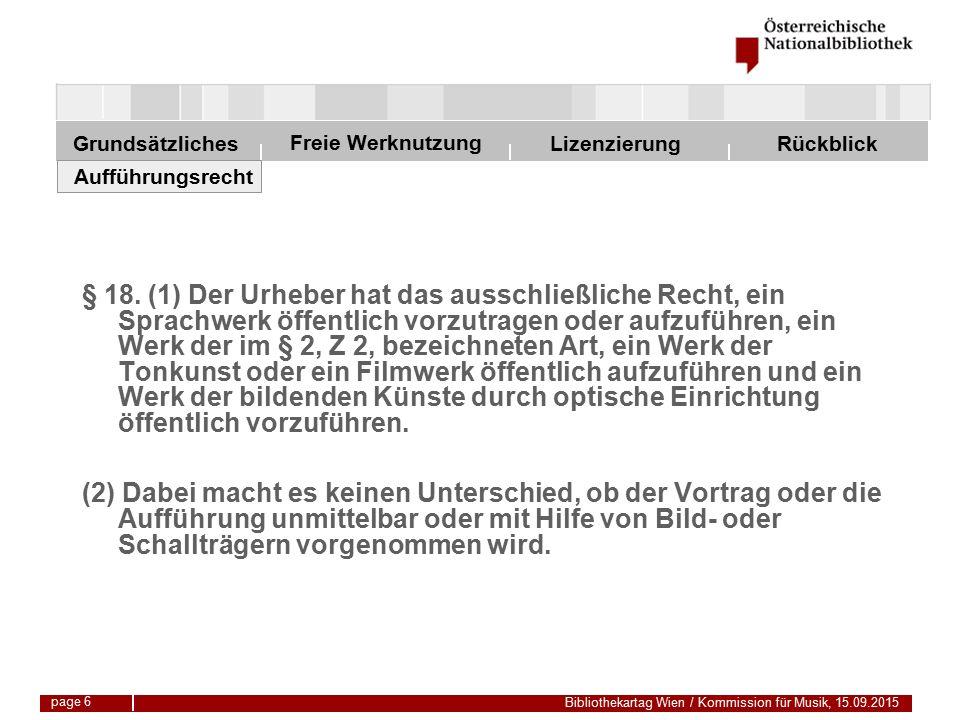 Freie Werknutzung Grundsätzliches Bibliothekartag Wien / Kommission für Musik, 15.09.2015 LizenzierungRückblick page 27 Vervielfältigung Dürfen vergriffene Medien komplett kopiert werden.