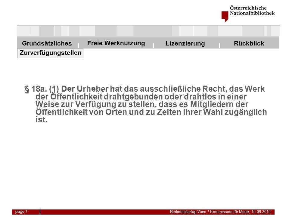 Freie Werknutzung Grundsätzliches Bibliothekartag Wien / Kommission für Musik, 15.09.2015 LizenzierungRückblick page 7 § 18a.