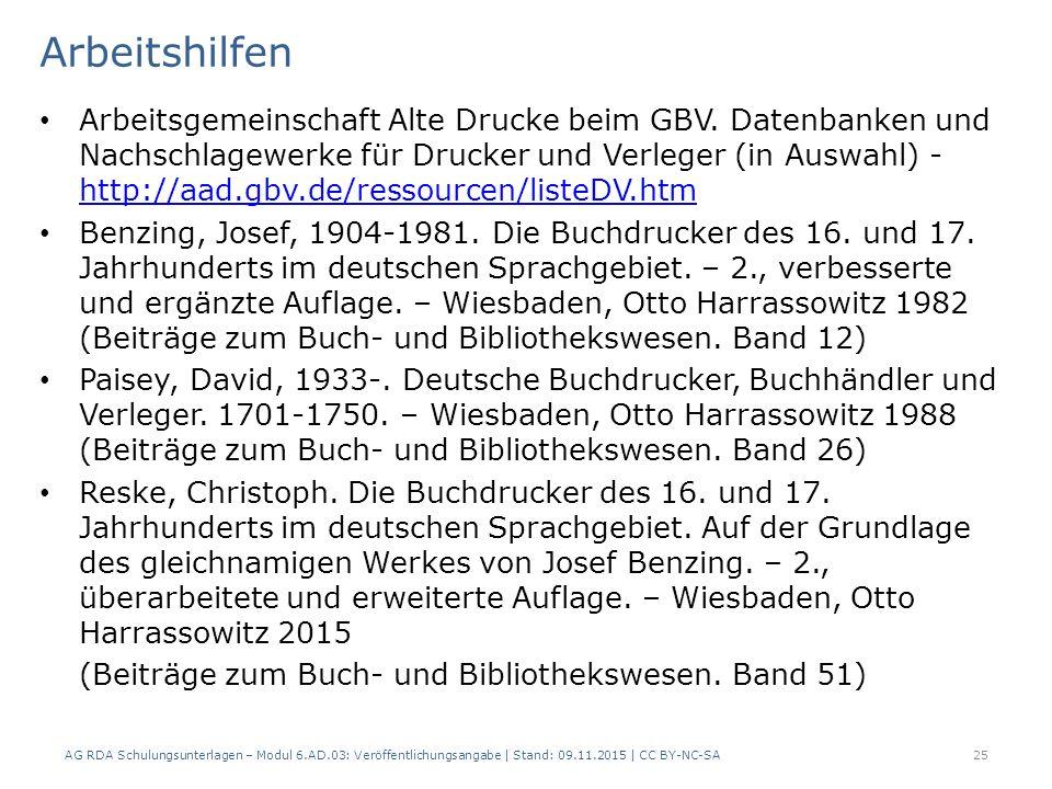 Arbeitshilfen Arbeitsgemeinschaft Alte Drucke beim GBV. Datenbanken und Nachschlagewerke für Drucker und Verleger (in Auswahl) - http://aad.gbv.de/res