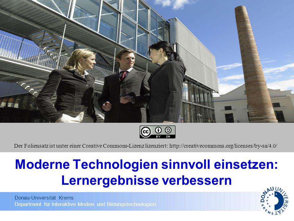Donau-Universität Krems Department für Interaktive Medien und Bildungstechnologien Moderne Technologien sinnvoll einsetzen: Lernergebnisse verbessern