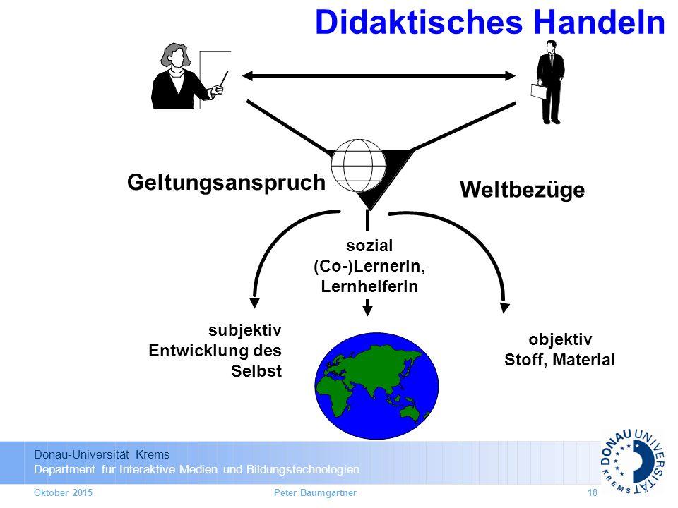 Donau-Universität Krems Department für Interaktive Medien und Bildungstechnologien Didaktisches Handeln Geltungsanspruch Weltbezüge subjektiv Entwickl