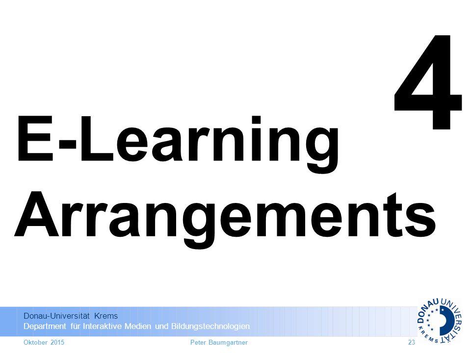 Donau-Universität Krems Department für Interaktive Medien und Bildungstechnologien 4 E-Learning Arrangements Oktober 2015Peter Baumgartner23