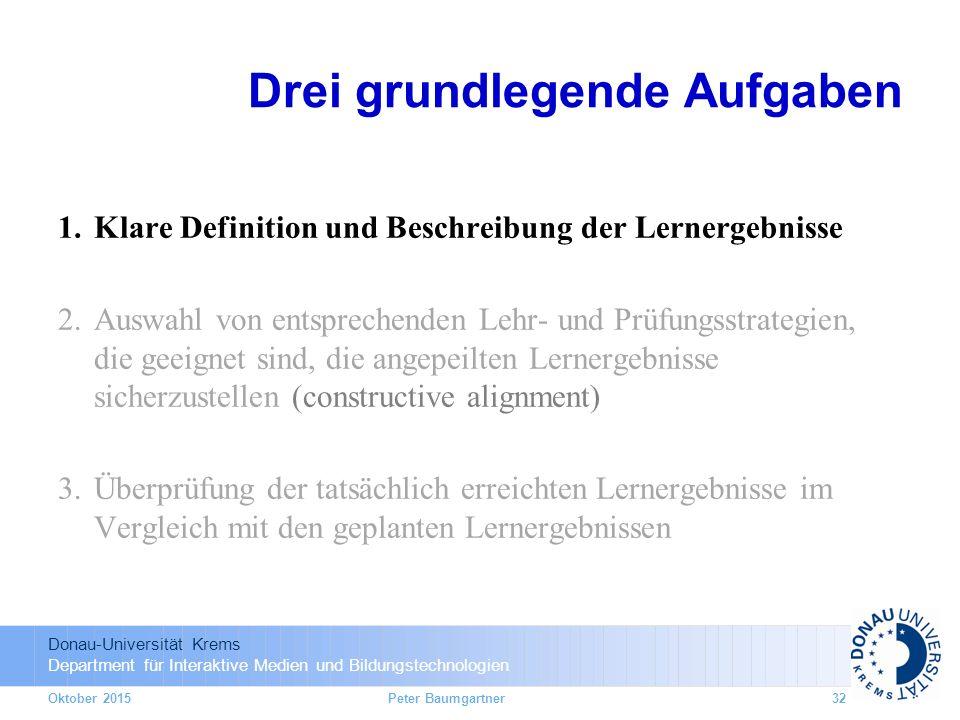 Donau-Universität Krems Department für Interaktive Medien und Bildungstechnologien Drei grundlegende Aufgaben 1.Klare Definition und Beschreibung der