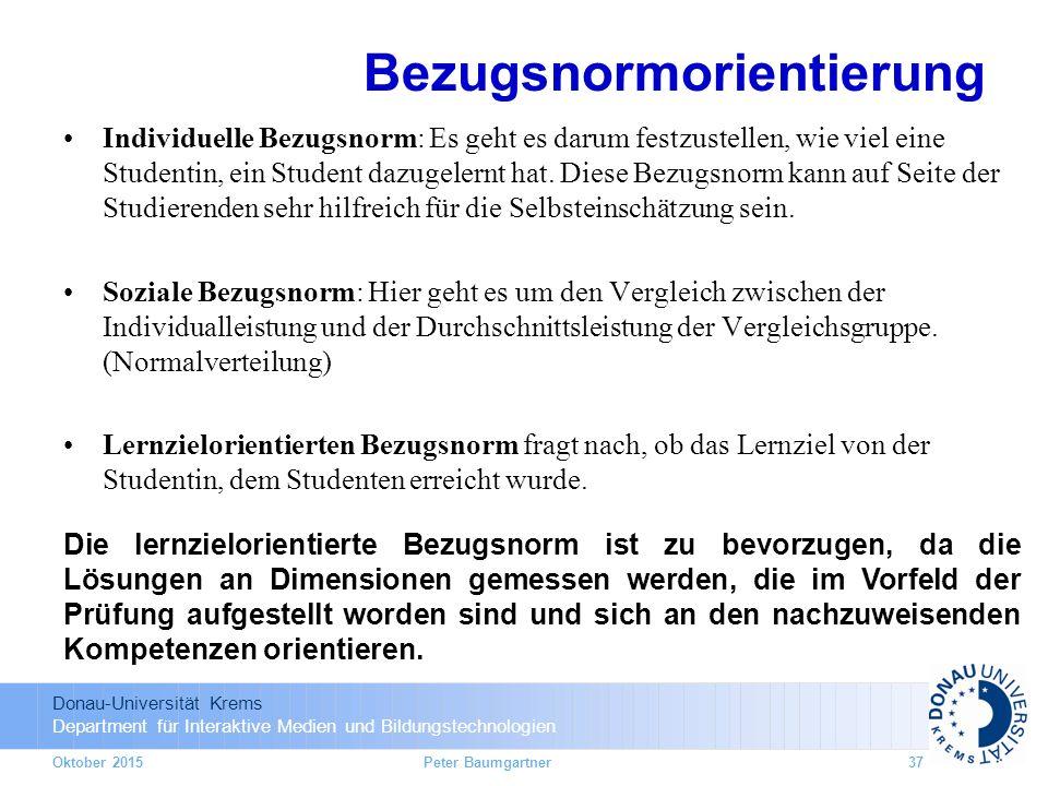 Donau-Universität Krems Department für Interaktive Medien und Bildungstechnologien Bezugsnormorientierung Individuelle Bezugsnorm: Es geht es darum fe