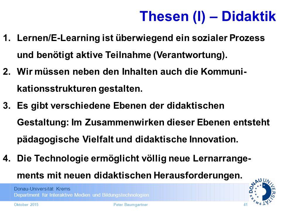 Donau-Universität Krems Department für Interaktive Medien und Bildungstechnologien 1.Lernen/E-Learning ist überwiegend ein sozialer Prozess und benöti