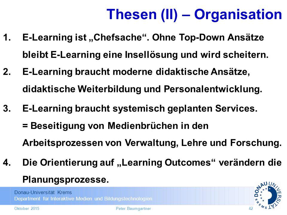 """Donau-Universität Krems Department für Interaktive Medien und Bildungstechnologien 1.E-Learning ist """"Chefsache"""". Ohne Top-Down Ansätze bleibt E-Learni"""