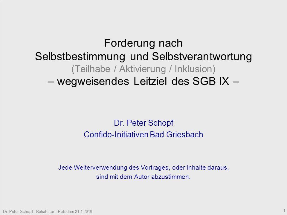 Dr.Peter Schopf - RehaFutur - Potsdam 21.1.2010 2 Gliederung des Vortrags Teil 1.