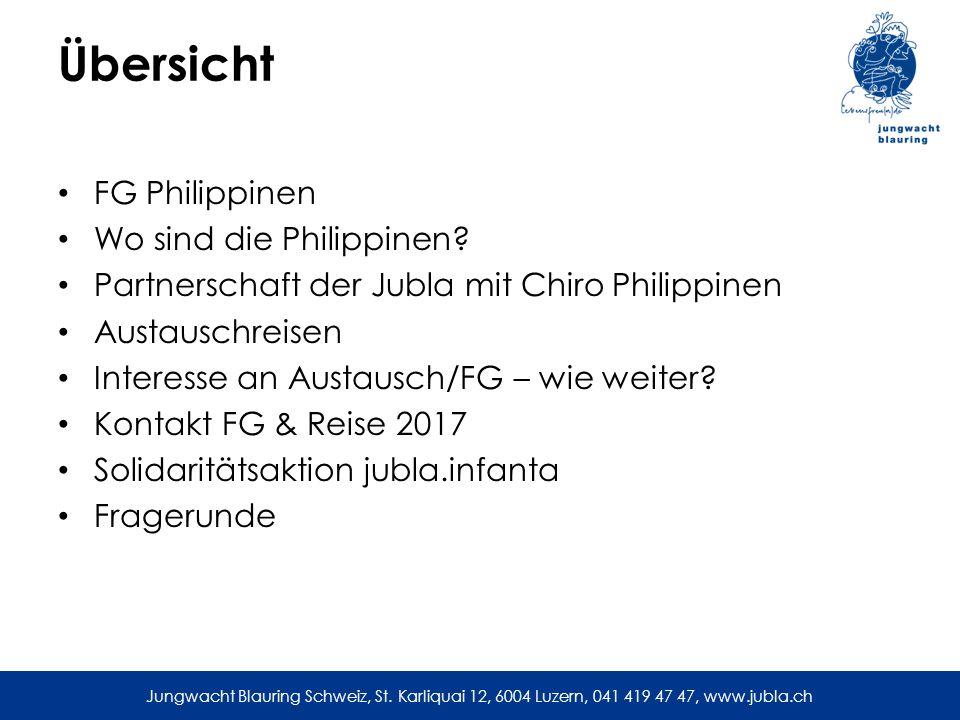Jungwacht Blauring Schweiz, St. Karliquai 12, 6004 Luzern, 041 419 47 47, www.jubla.ch Übersicht FG Philippinen Wo sind die Philippinen? Partnerschaft