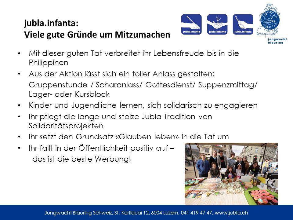 Jungwacht Blauring Schweiz, St. Karliquai 12, 6004 Luzern, 041 419 47 47, www.jubla.ch Mit dieser guten Tat verbreitet ihr Lebensfreude bis in die Phi