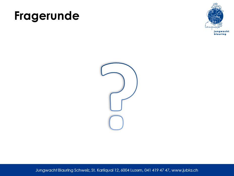 Jungwacht Blauring Schweiz, St. Karliquai 12, 6004 Luzern, 041 419 47 47, www.jubla.ch Fragerunde