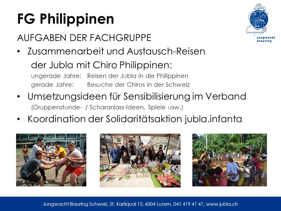 Jungwacht Blauring Schweiz, St. Karliquai 12, 6004 Luzern, 041 419 47 47, www.jubla.ch FG Philippinen AUFGABEN DER FACHGRUPPE Zusammenarbeit und Austa