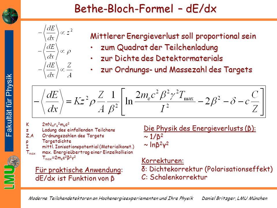 Daniel Britzger, LMU MünchenModerne Teilchendetektoren an Hochenergieexperiementen und Ihre Physik Bethe-Bloch-Formel – dE/dx Mittlerer Energieverlust