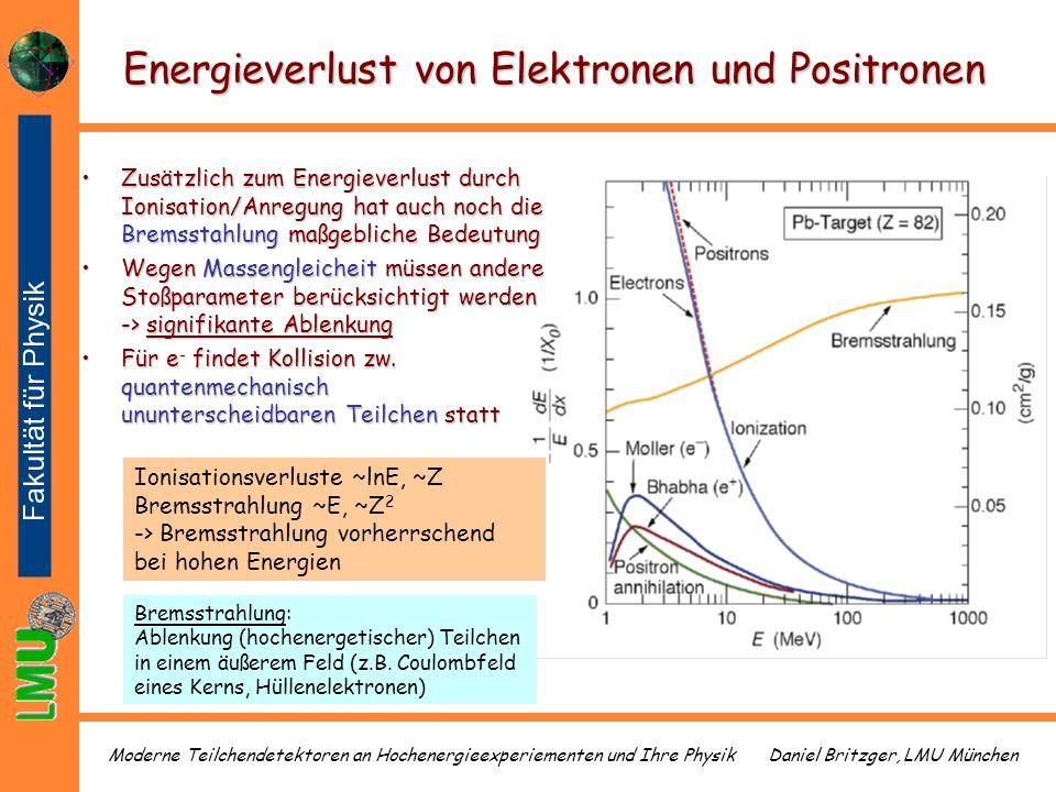Daniel Britzger, LMU MünchenModerne Teilchendetektoren an Hochenergieexperiementen und Ihre Physik Energieverlust von Elektronen und Positronen Zusätz