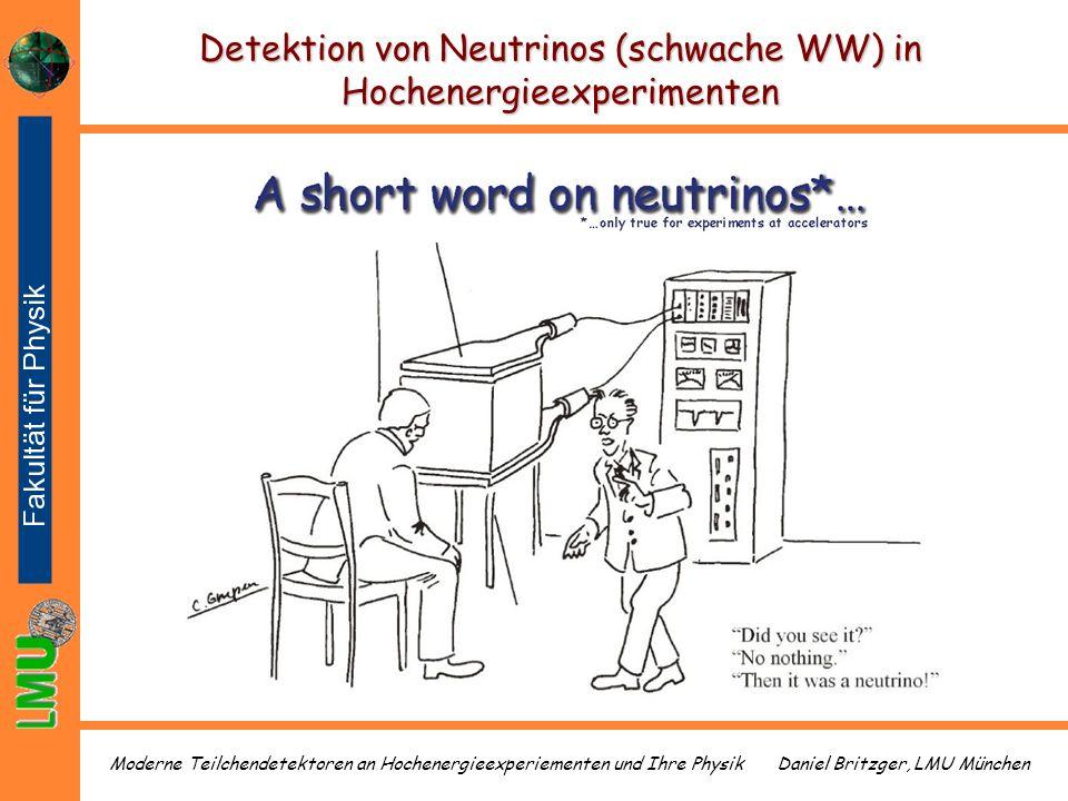 Daniel Britzger, LMU MünchenModerne Teilchendetektoren an Hochenergieexperiementen und Ihre Physik Detektion von Neutrinos (schwache WW) in Hochenergi