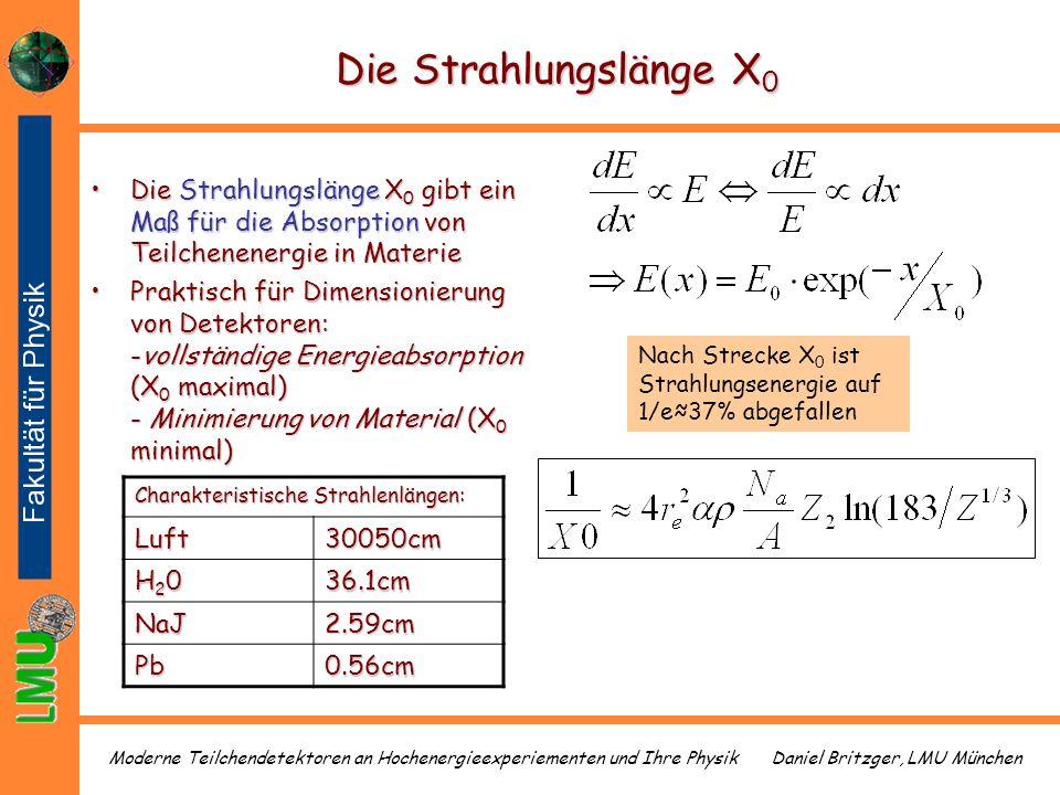 Daniel Britzger, LMU MünchenModerne Teilchendetektoren an Hochenergieexperiementen und Ihre Physik Die Strahlungslänge X 0 Die Strahlungslänge X 0 gib