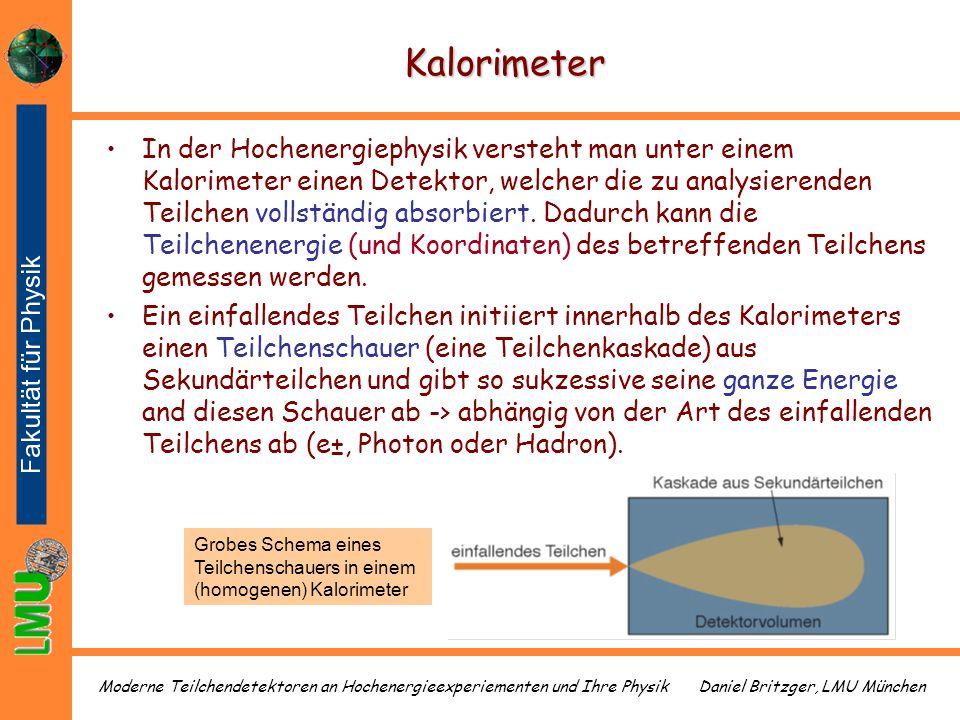 Daniel Britzger, LMU MünchenModerne Teilchendetektoren an Hochenergieexperiementen und Ihre Physik Kalorimeter In der Hochenergiephysik versteht man u