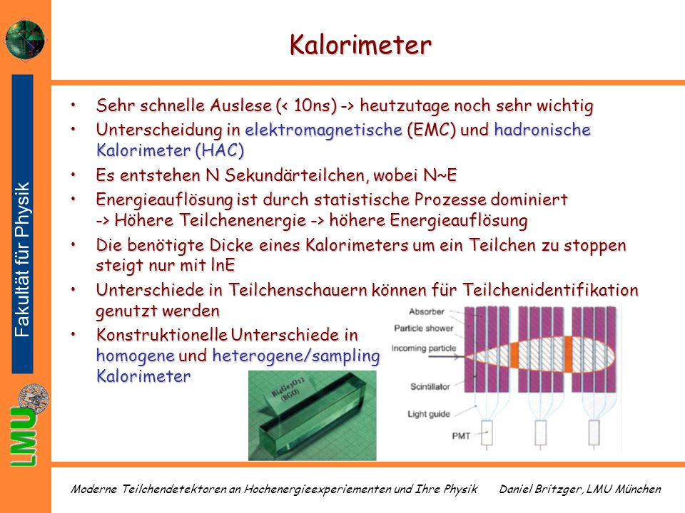 Daniel Britzger, LMU MünchenModerne Teilchendetektoren an Hochenergieexperiementen und Ihre Physik Kalorimeter Sehr schnelle Auslese ( heutzutage noch