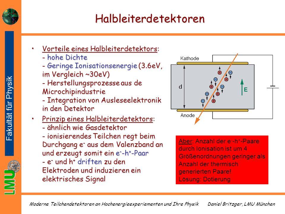 Daniel Britzger, LMU MünchenModerne Teilchendetektoren an Hochenergieexperiementen und Ihre Physik Halbleiterdetektoren Vorteile eines Halbleiterdetek