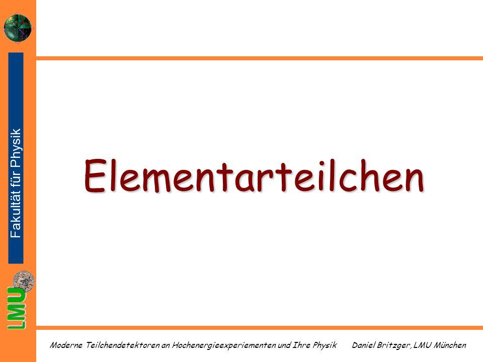 Daniel Britzger, LMU MünchenModerne Teilchendetektoren an Hochenergieexperiementen und Ihre Physik Elementarteilchen