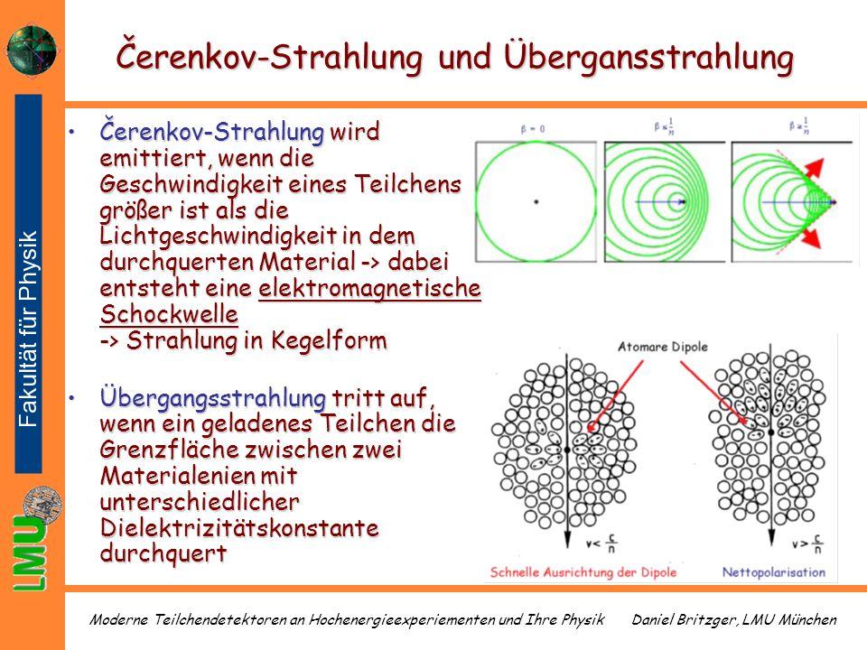 Daniel Britzger, LMU MünchenModerne Teilchendetektoren an Hochenergieexperiementen und Ihre Physik Čerenkov-Strahlung und Übergansstrahlung Čerenkov-S