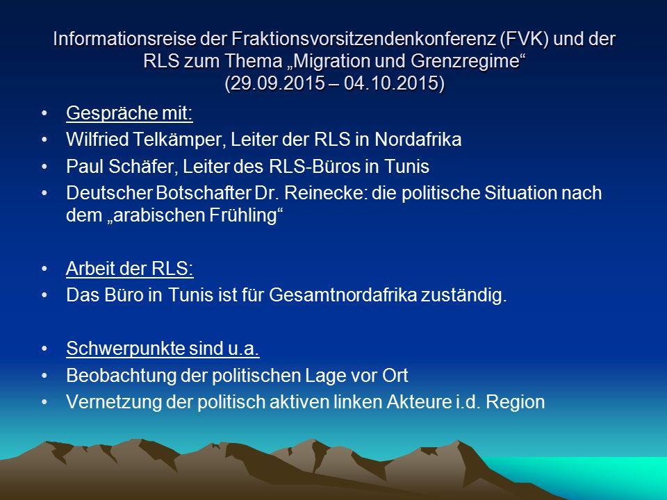 """Informationsreise der Fraktionsvorsitzendenkonferenz (FVK) und der RLS zum Thema """"Migration und Grenzregime"""" (29.09.2015 – 04.10.2015) Gespräche mit:"""