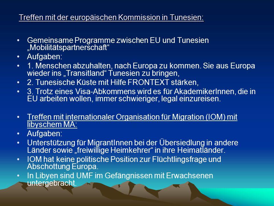 """Treffen mit der europäischen Kommission in Tunesien: Gemeinsame Programme zwischen EU und Tunesien """"Mobilitätspartnerschaft"""" Aufgaben: 1. Menschen abz"""