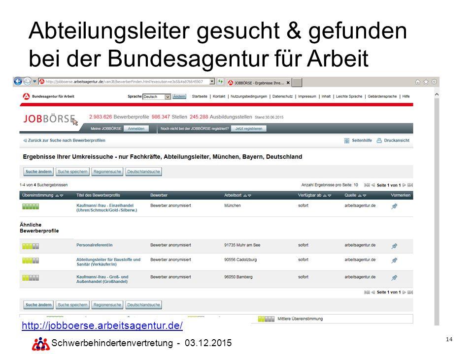 14 Schwerbehindertenvertretung - 03.12.2015 Abteilungsleiter gesucht & gefunden bei der Bundesagentur für Arbeit http://jobboerse.arbeitsagentur.de/