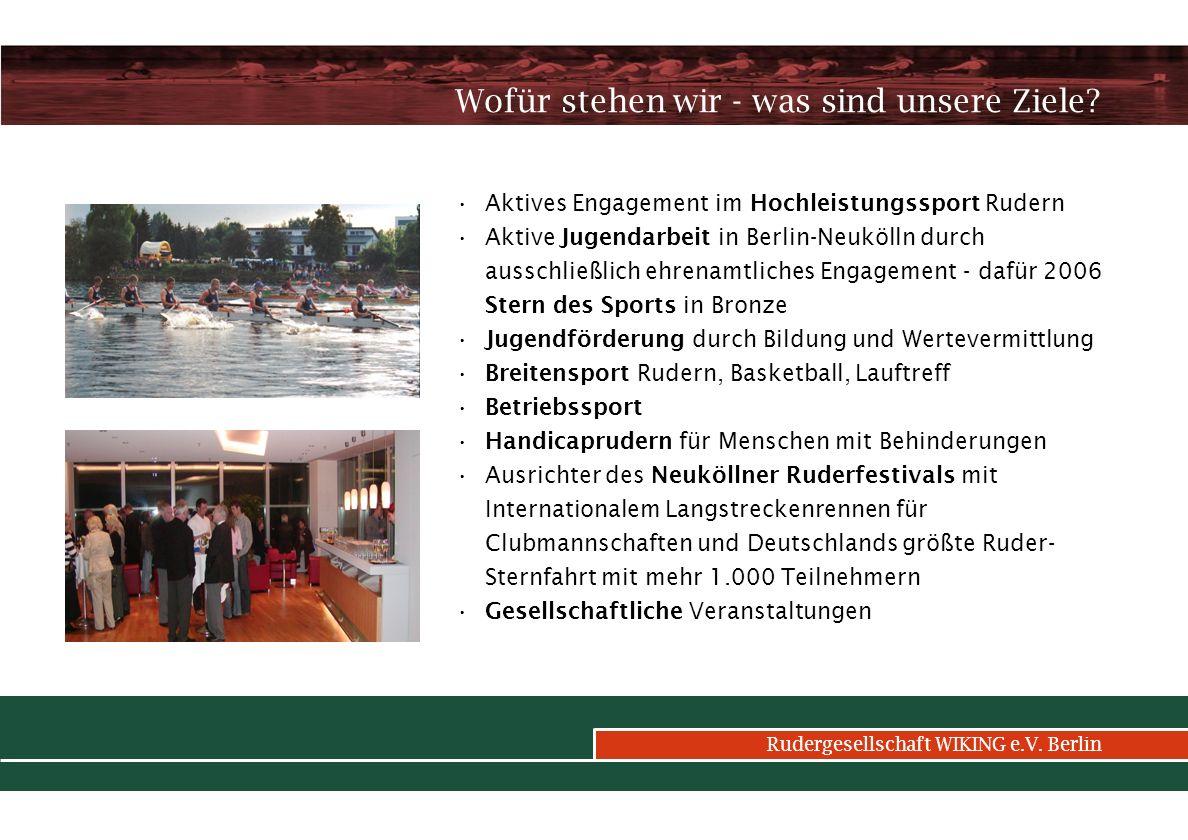 Rudergesellschaft WIKING e.V.Berlin Wofür stehen wir - was sind unsere Ziele.