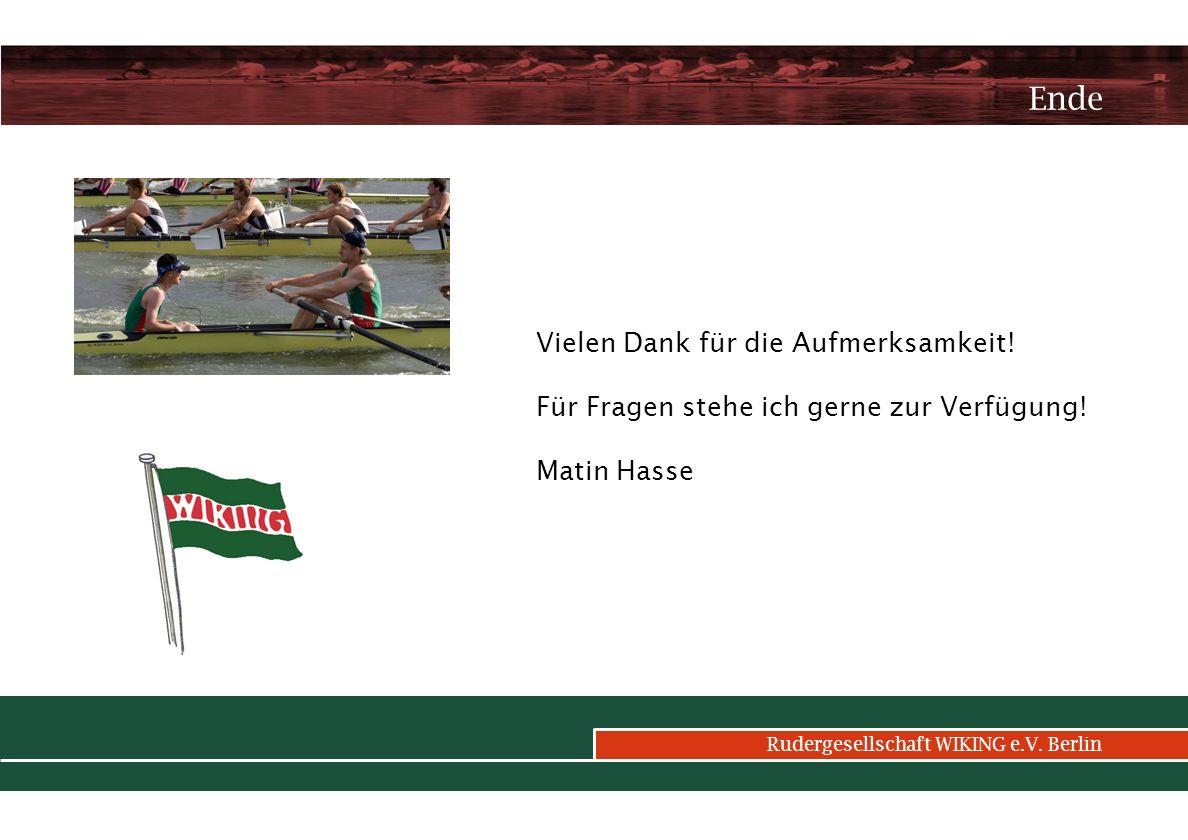 Rudergesellschaft WIKING e.V.Berlin Kontaktadressen Vielen Dank für die Aufmerksamkeit.