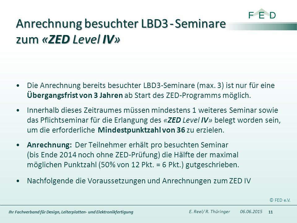 Ihr Fachverband für Design, Leiterplatten- und Elektronikfertigung Anrechnung besuchter LBD3 - Seminare zum «ZED Level IV» Die Anrechnung bereits besuchter LBD3-Seminare (max.