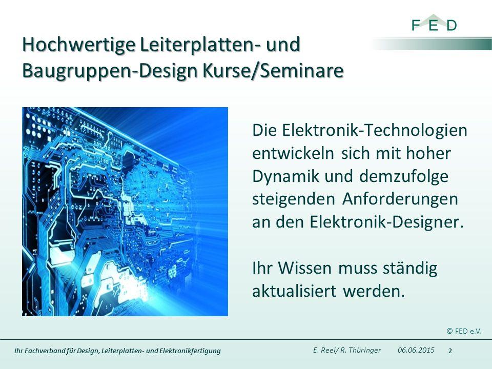 Ihr Fachverband für Design, Leiterplatten- und Elektronikfertigung Die Elektronik-Technologien entwickeln sich mit hoher Dynamik und demzufolge steigenden Anforderungen an den Elektronik-Designer.
