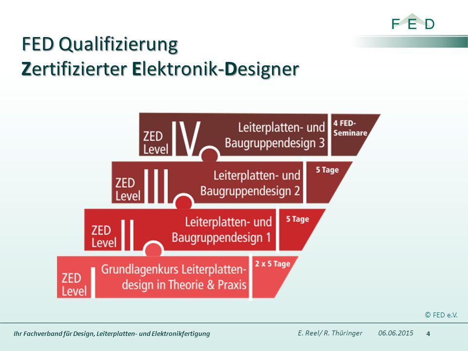 Ihr Fachverband für Design, Leiterplatten- und Elektronikfertigung 4 FED Qualifizierung Zertifizierter Elektronik-Designer E.
