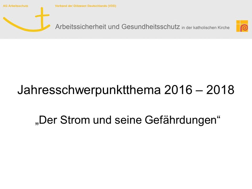 """Jahresschwerpunktthema 2016 – 2018 """"Der Strom und seine Gefährdungen"""""""