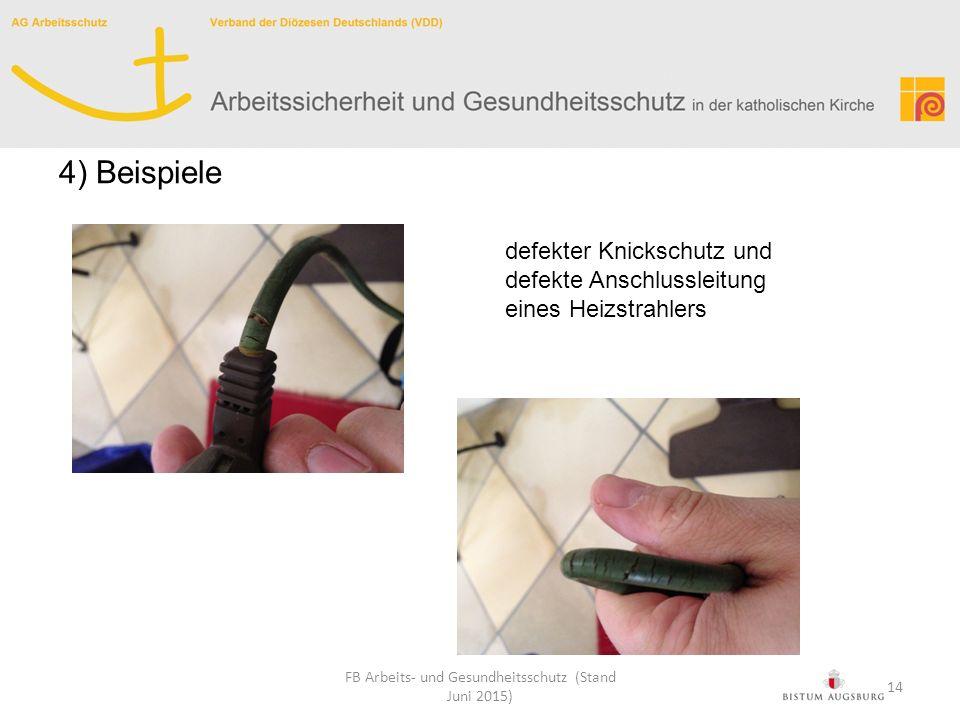 defekter Knickschutz und defekte Anschlussleitung eines Heizstrahlers FB Arbeits- und Gesundheitsschutz (Stand Juni 2015) 4) Beispiele 14