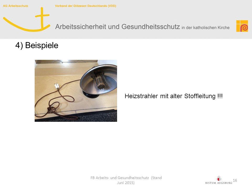 Heizstrahler mit alter Stoffleitung !!! FB Arbeits- und Gesundheitsschutz (Stand Juni 2015) 4) Beispiele 16