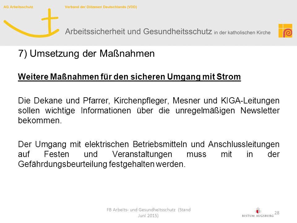 Weitere Maßnahmen für den sicheren Umgang mit Strom Die Dekane und Pfarrer, Kirchenpfleger, Mesner und KIGA-Leitungen sollen wichtige Informationen üb