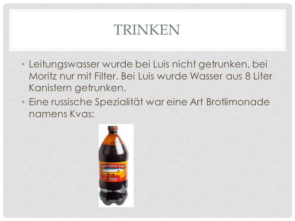TRINKEN Leitungswasser wurde bei Luis nicht getrunken, bei Moritz nur mit Filter.