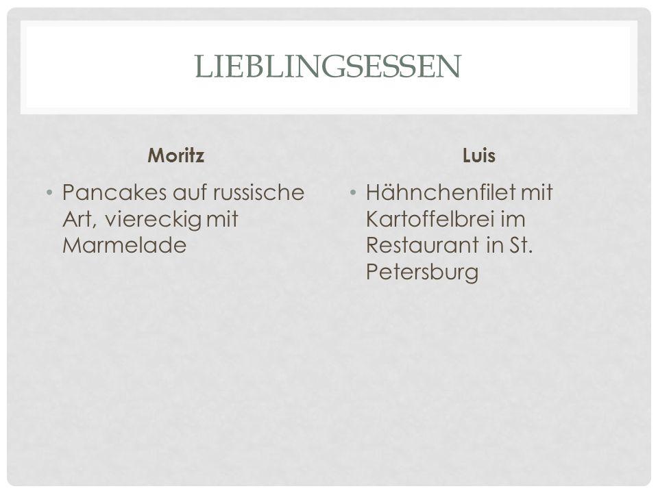 LIEBLINGSESSEN Moritz Pancakes auf russische Art, viereckig mit Marmelade Luis Hähnchenfilet mit Kartoffelbrei im Restaurant in St.