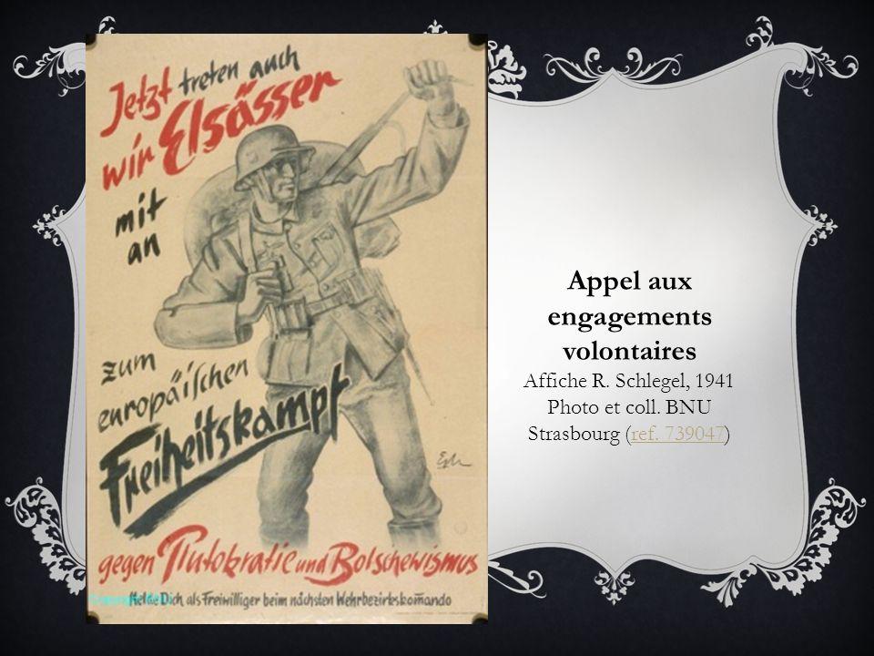 Appel aux engagements volontaires Affiche R. Schlegel, 1941 Photo et coll. BNU Strasbourg (ref. 739047)ref. 739047