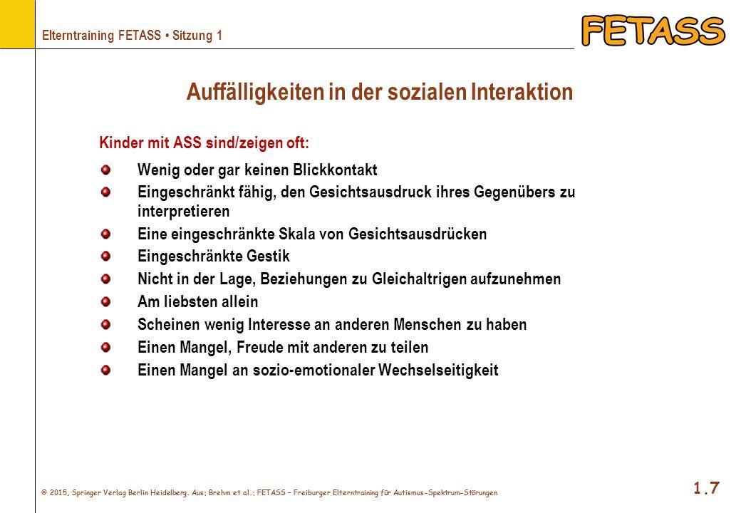© 2015, Springer Verlag Berlin Heidelberg. Aus: Brehm et al.: FETASS – Freiburger Elterntraining für Autismus-Spektrum-Störungen 1.7 Elterntraining FE
