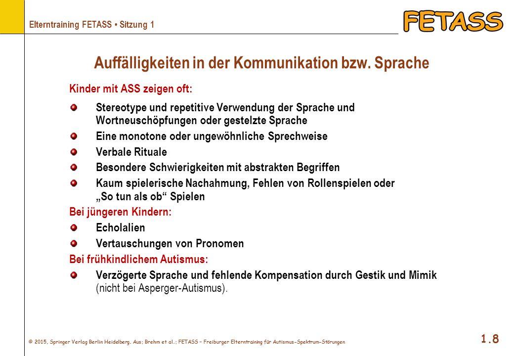 © 2015, Springer Verlag Berlin Heidelberg. Aus: Brehm et al.: FETASS – Freiburger Elterntraining für Autismus-Spektrum-Störungen 1.8 Elterntraining FE