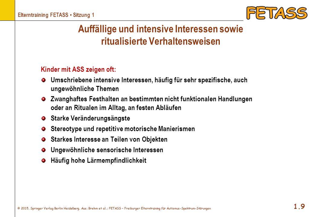 © 2015, Springer Verlag Berlin Heidelberg. Aus: Brehm et al.: FETASS – Freiburger Elterntraining für Autismus-Spektrum-Störungen 1.9 Elterntraining FE