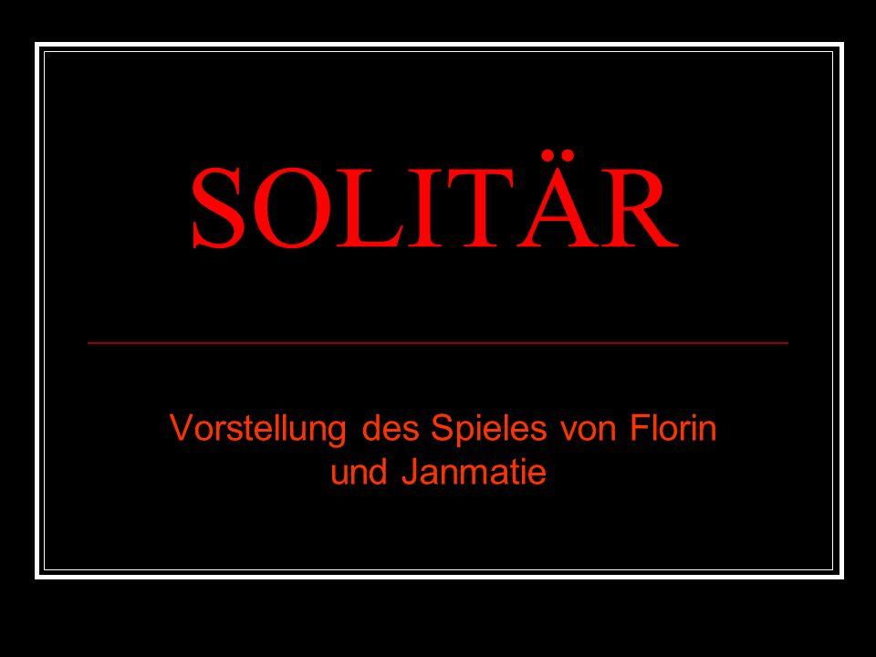 SOLITÄR Vorstellung des Spieles von Florin und Janmatie