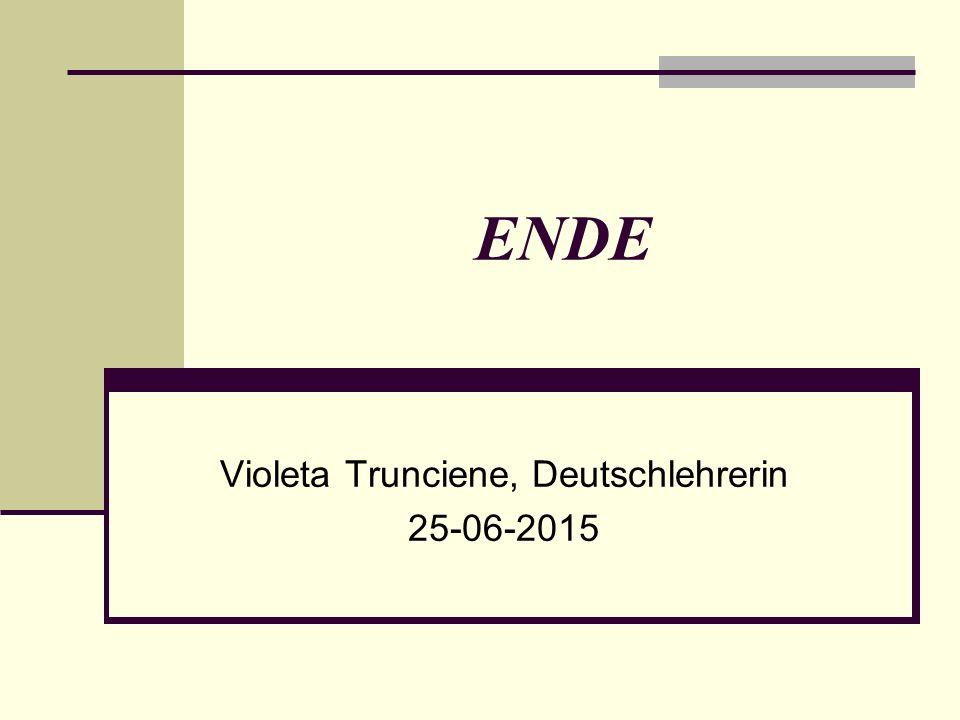ENDE Violeta Trunciene, Deutschlehrerin 25-06-2015