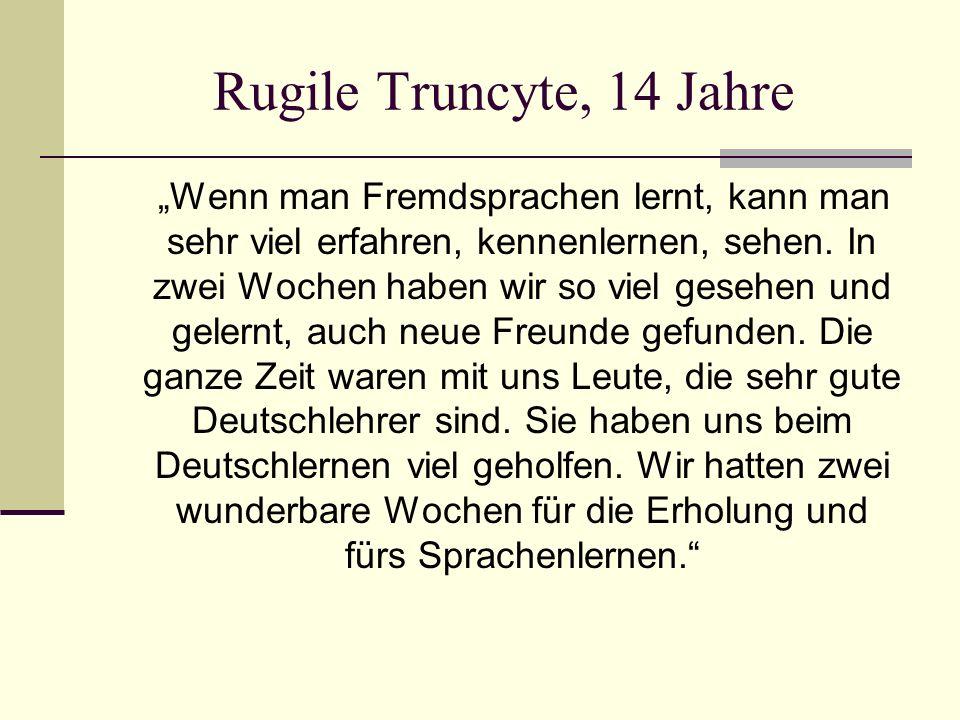 """Rugile Truncyte, 14 Jahre """"Wenn man Fremdsprachen lernt, kann man sehr viel erfahren, kennenlernen, sehen."""