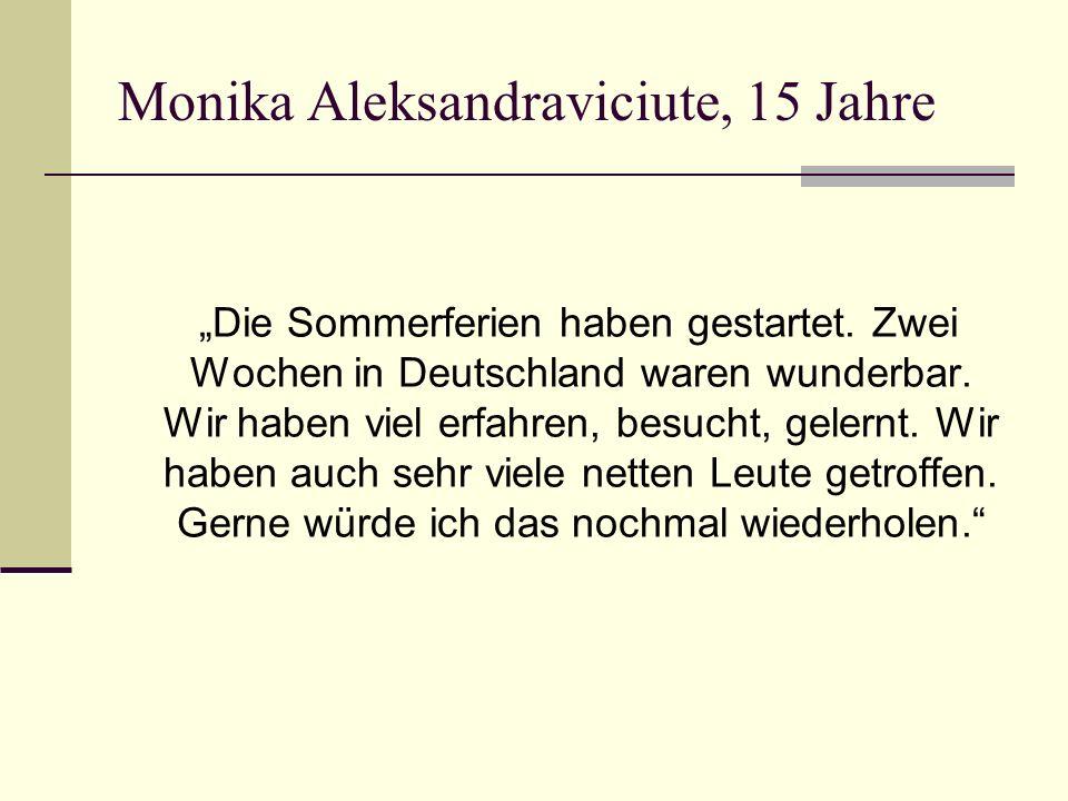 """Monika Aleksandraviciute, 15 Jahre """"Die Sommerferien haben gestartet."""
