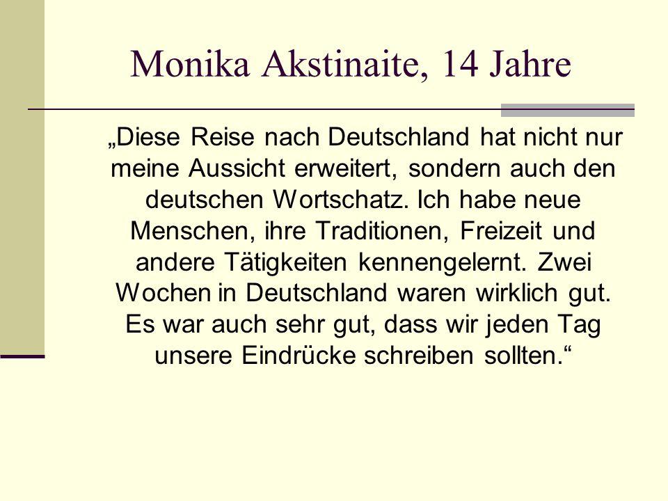 """Rokas Krencius, 14 Jahre """"Ich lerne Deutsch und so bekam ich die Möglichkeit Deutschland zu besuchen."""