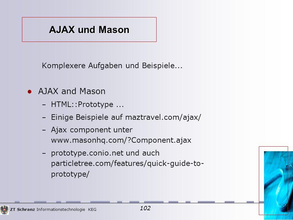 ZT Schranz Informationstechnologie KEG 102 AJAX und Mason Komplexere Aufgaben und Beispiele...