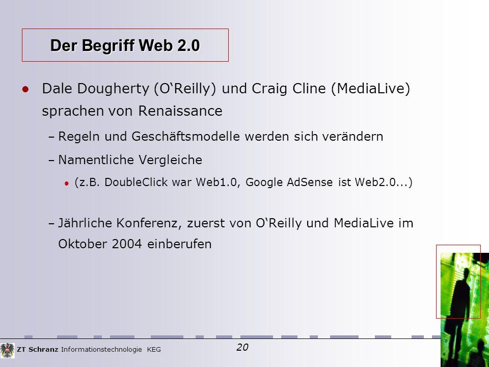 ZT Schranz Informationstechnologie KEG 20 Dale Dougherty (O'Reilly) und Craig Cline (MediaLive) sprachen von Renaissance – Regeln und Geschäftsmodelle werden sich verändern – Namentliche Vergleiche (z.B.