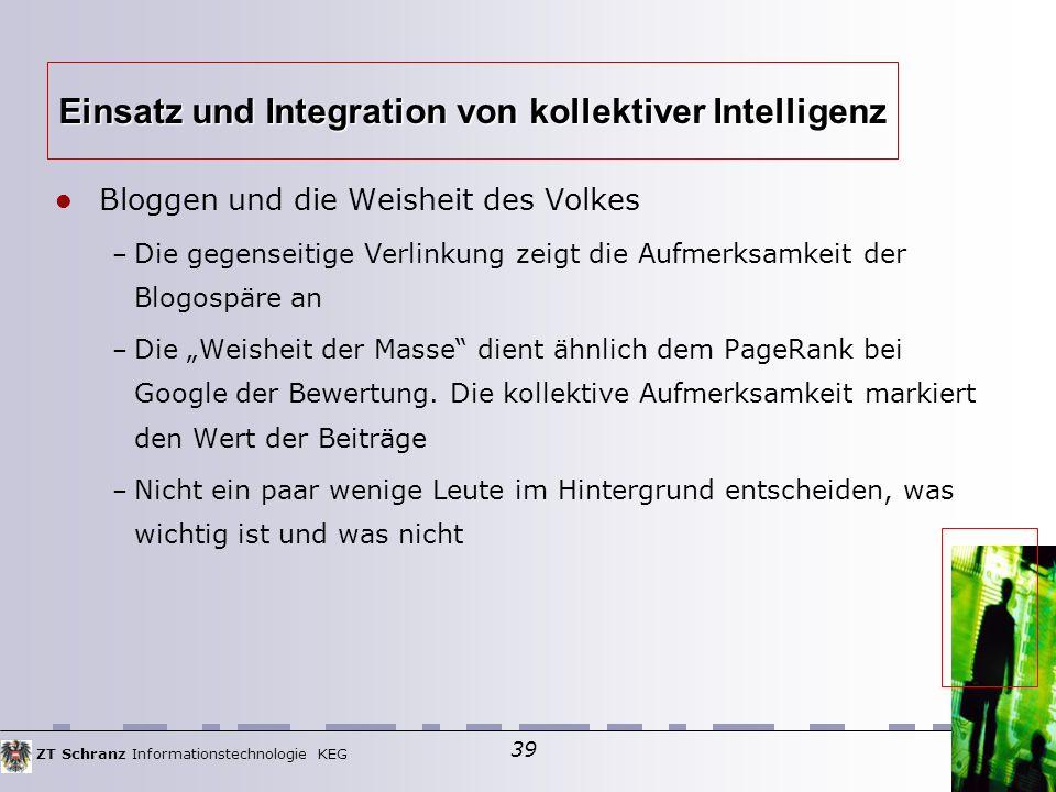 """ZT Schranz Informationstechnologie KEG 39 Bloggen und die Weisheit des Volkes – Die gegenseitige Verlinkung zeigt die Aufmerksamkeit der Blogospäre an – Die """"Weisheit der Masse dient ähnlich dem PageRank bei Google der Bewertung."""